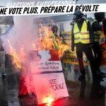 ÉLECTIONS: NE VOTE PLUS, PRÉPARE LA RÉVOLTE